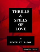Thrills & Spills of Love by Beverley Tabor