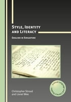 Style, Identity and Literacy by STROUD, Christopher, WEE, Lionel