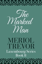 The Marked Man by Meriol Trevor