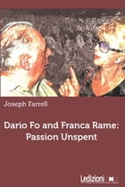 Dario Fo and Franca Rame: passion unspent by Joseph Farrell