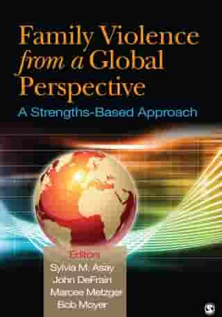 Family Violence From a Global Perspective: A Strengths-Based Approach