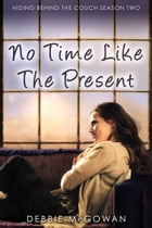 No Time Like The Present by Debbie McGowan