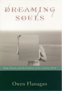Dreaming Souls: Sleep, Dreams and the Evolution of the Conscious Mind