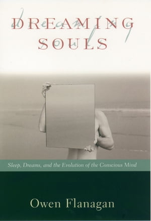 Dreaming Souls Sleep,  Dreams and the Evolution of the Conscious Mind