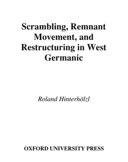 Book Scrambling, Remnant Movement, and Restructuring in West Germanic by Roland Hinterholzl