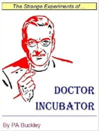 Doctor Incubator by PA Buckley