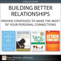 Building Better Relationships: Proven Strategies to Make the Most of Your Personal Connections…
