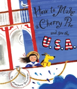 Book How to Make a Cherry Pie and See the U.S.A. by Marjorie Priceman