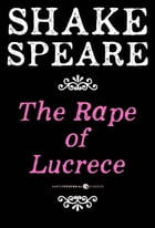 The Rape of Lucrece: A Poem by William Shakespeare