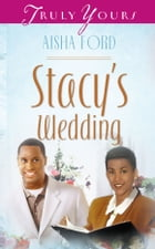 Stacy's Wedding by Aisha Ford