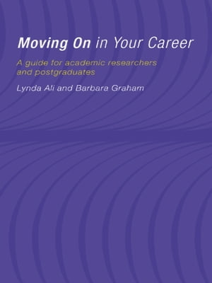Moving On in Your Career A Guide for Academics and Postgraduates