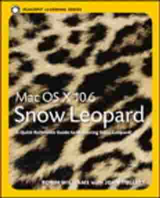 Mac OS X 10.6 Snow Leopard: Peachpit Learning Series by Robin Williams
