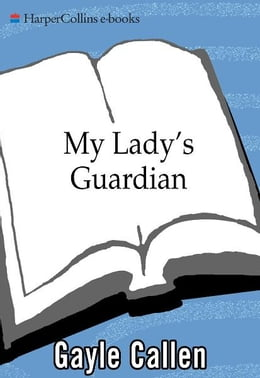Book My Lady's Guardian by Gayle Callen