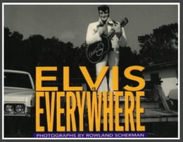 Book Elvis Is Everywhere by Rowland Scherman