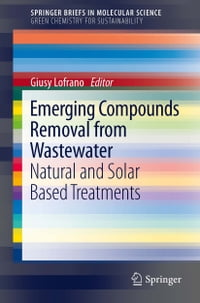 Emerging Compounds Removal from Wastewater: Natural and Solar Based Treatments