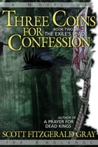 Three Coins for Confession by Scott Fitzgerald Gray