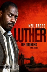 Luther. Die Drohung: Thriller