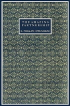 The Amazing Partnership by E. Phillips Oppenheim