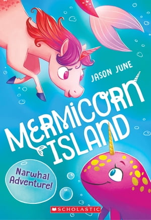 Narwhal Adventure (Mermicorn Island #2) by Jason June
