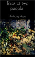 Tales of two people by Anthony Hope