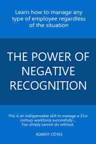 The Power of Negative Recognition by Robert Côtes