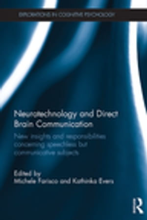 Neurotechnology and Direct Brain Communication New insights and responsibilities concerning speechless but communicative subjects