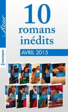 10 romans Azur inédits (nº3575 à 3584 - avril 2015): Harlequin collection Azur by Collectif