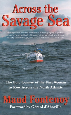 Across the Savage Sea The Epic Journey of the First Woman to Row Across the North Atlantic