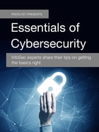 Essentials of Cybersecurity: InfoSec experts share their tips on getting the basics right by Limor Elbaz