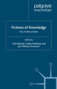 Fictions of Knowledge: Fact, Evidence, Doubt