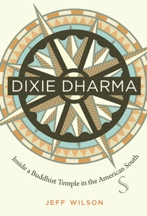 Dixie Dharma Inside a Buddhist Temple in the American South