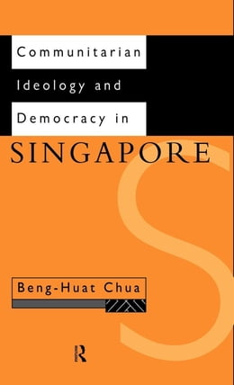 Book Communitarian Ideology and Democracy in Singapore by Chua, Beng-Huat