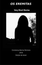 OS EREMITAS: Very Short Stories by Constança Barras Romana