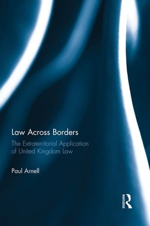 Law Across Borders The Extraterritorial Application of United Kingdom Law