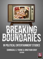 Breaking Boundaries: In Political Entertainment Studies