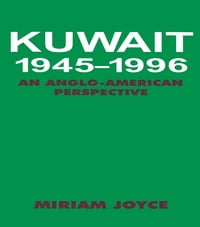 Kuwait, 1945-1996: An Anglo-American Perspective