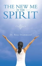 The New Me in the Spirit by Dr. Rosa Drummond
