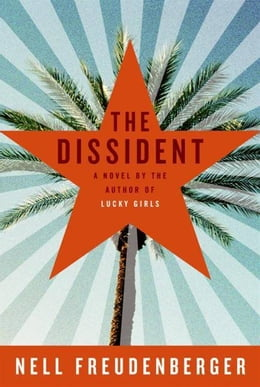 Book The Dissident: A Novel by Nell Freudenberger