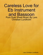 Careless Love for Eb Instrument and Bassoon - Pure Duet Sheet Music By Lars Christian Lundholm by Lars Christian Lundholm