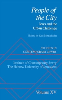 Studies in Contemporary Jewry: Volume XV: People of the City: Jews and the Urban Challenge
