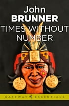 Times Without Number by John Brunner