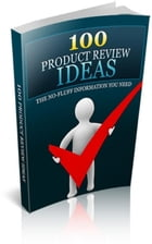 100 Product Review Ideas. by Jimmy  Cai