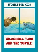 Uraschima Taro And The Turtle by Stories for Kids