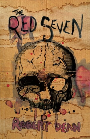 The Red Seven by Robert Dean