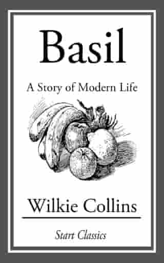 Basil: A Story of Modern Life by Wilkie Collins