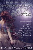 A Midsummer Night's Sidhe: CyberWitch Press Short Fiction Anthologies, #2 by Heather Marie Adkins