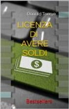 Licenza Di Avere Soldi by Ronald Toerye