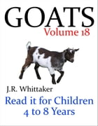 Goats (Read it book for Children 4 to 8 years) by J. R. Whittaker