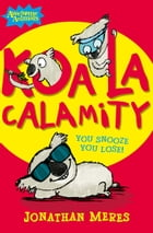 Koala Calamity (Awesome Animals) by Jonathan Meres