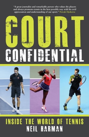 Court Confidential Inside the World of Tennis